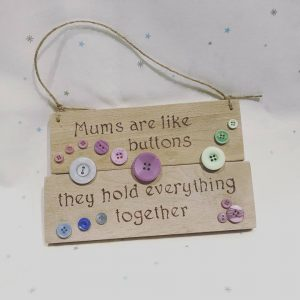 Colourful Mums Are Like Buttons Wooden Signs