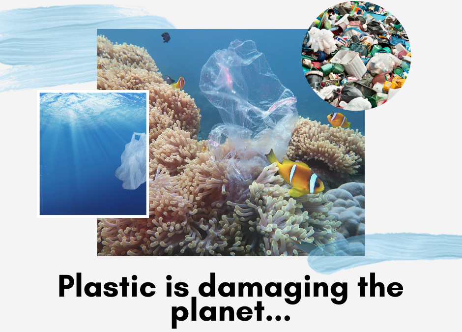 Plastic is Damaging the Planet